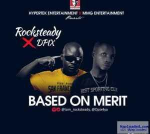 Rocksteady - Based On Merit ft. Dpix